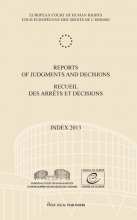 , Reports of judgments and decisions/recueil des arrêts et décisions Index 2013 Index 2013