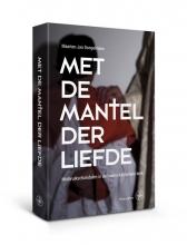 Maarten-Jan Dongelmans , Met de mantel der liefde