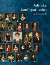 Annette de Vries Adellijke familieportretten op Duivenvoorde
