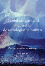 Dré Aukes , De ziel als werkend beginsel in de astrologische huizen