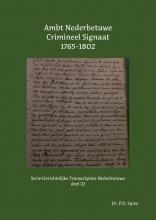P.D. Spies , Ambt Nederbetuwe Crimineel Signaat 1765-1802