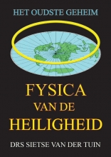 Drs. Sietse Van der Tuin , Fysica van de Heiligheid