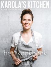 Karolien Olaerts , Karola`s Kitchen: het kookboek