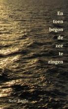 Nele Baplu , En toen begon de zee te zingen