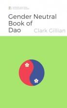 Clark Gillian , The Gender Neutral Book of Dao