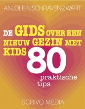 Anjolein  Schraven-Zwart De gids over een nieuw gezin met kids