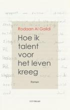 Rodaan Al Galidi , Hoe ik talent voor het leven kreeg