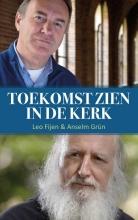 Leo Fijen Anselm Grün, Toekomst zien in de Kerk