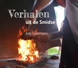 Edmond Schoorel Erik Lemmens  Jelle van der Meulen, Verhalen uit de smidse