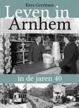 Kees Gerritsen , Leven in Arnhem in de jaren 40