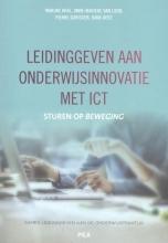 Dana Uerz Marijke Kral  Anne-Marieke van Loon  Pierre Gorissen, Leidinggeven aan onderwijsinnovatie met ICT