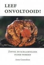 Anne Gouweloos , Leef onvoltooid!