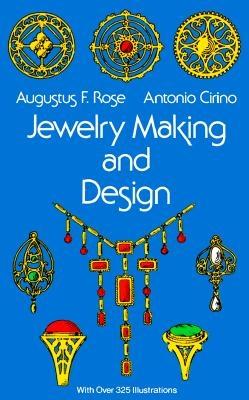 Augustus F. Rose,   Antonio Cirino,Jewellery Making and Design