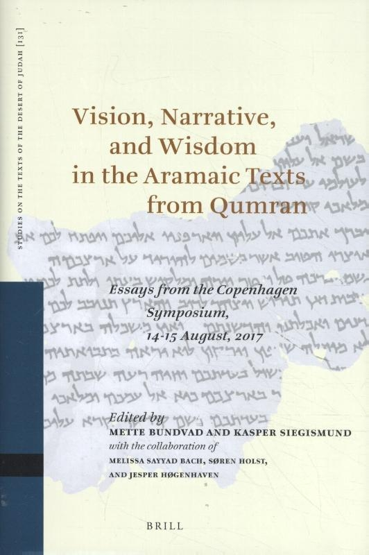 ,Vision, Narrative, and Wisdom in the Aramaic Texts from Qumran