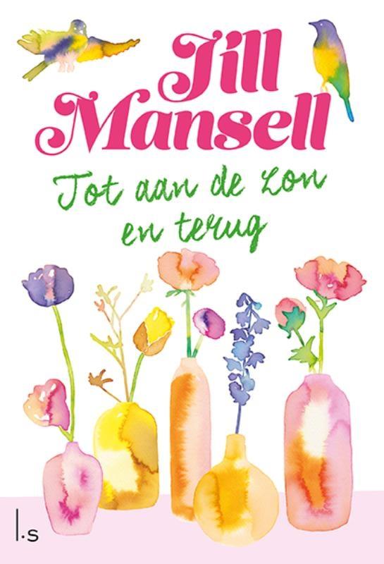 Jill  Mansell,Tot aan de zon en terug