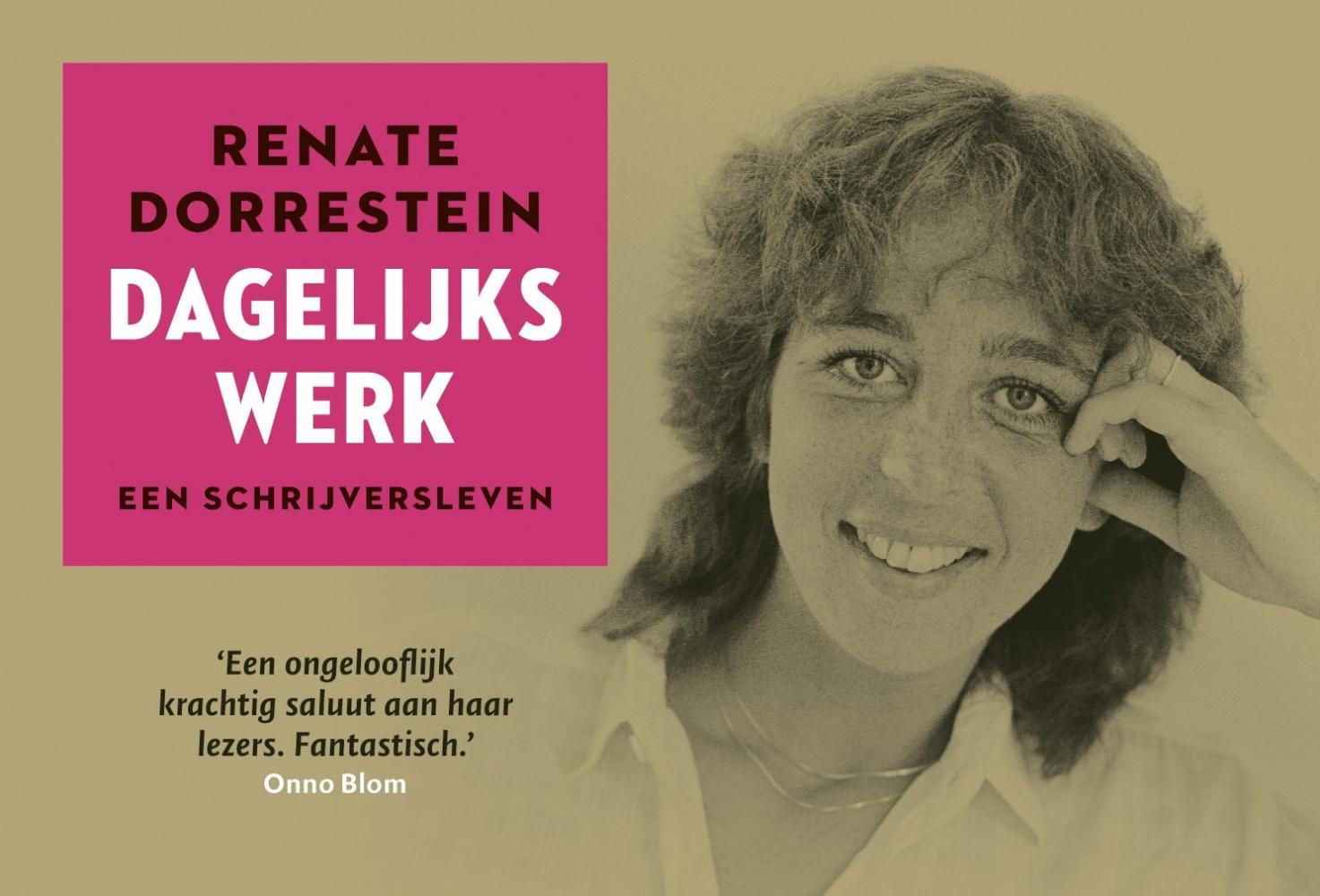 Renate Dorrestein,Dagelijks werk