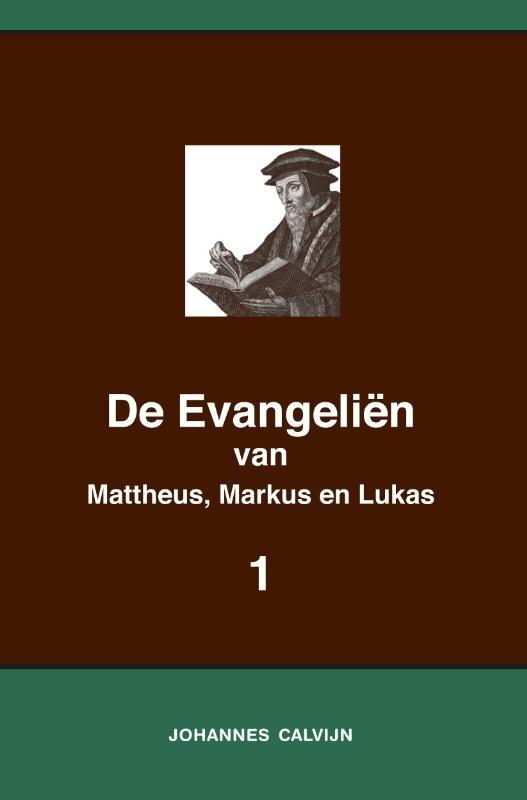 Johannes Calvijn,De Evangeliën van Mattheus, Markus en Lukas 1