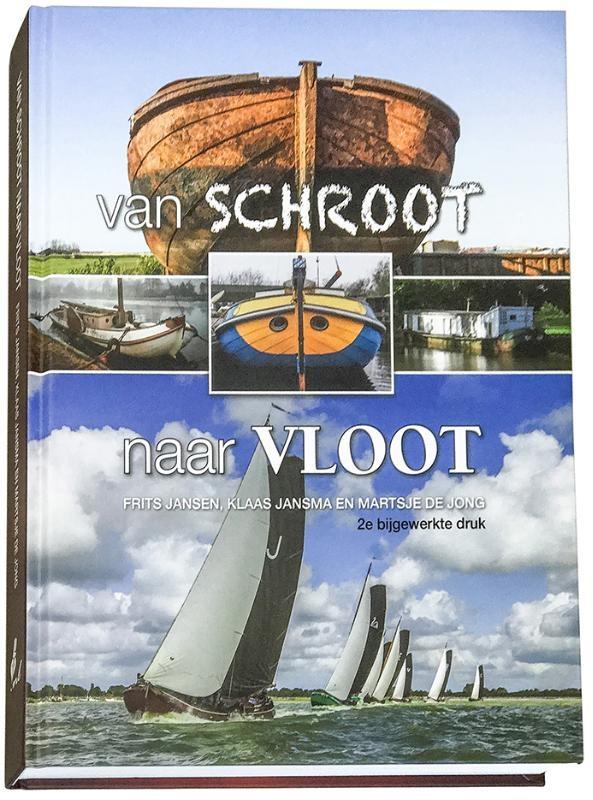 Frits  Jansen, Klaas  Jansma, Martsje de Jong,Van Schroot naar Vloot 1