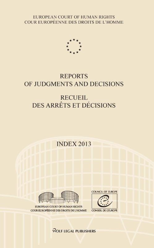 ,Reports of judgments and decisions/recueil des arrêts et décisions Index 2013 Index 2013