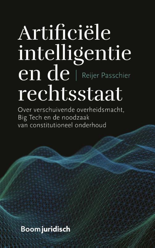 Reijer Passchier,Artificiële intelligentie en de rechtsstaat