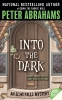 Abrahams, Peter,Into the Dark