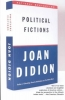 Didion, Joan,Political Fictions