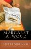 Atwood, Margaret Eleanor,Life Before Man