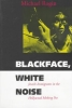 Rogin, Michael,Blackface, White Noise