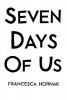 Hornak, Francesca,Seven Days of Us