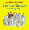 Rey, H. A.,   Rey, Margret,Curious George in the Big City
