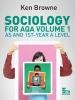 Browne, Ken,Sociology for AQA Volume 1