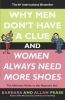 Pease, ALLAN,  Pease, Barbara,Why Men Don't Have a Clue and Women Always Need More Shoes