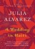 Alvarez, Julia,A Wedding in Haiti