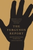 The Ferguson Report,Department of Justice Investigation of the Ferguson Police Department