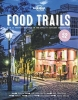 Lonely Planet,Food Trails part 1st Ed