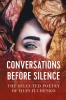 Oles  Ilchenko,Conversations before Silence - The selected poetry of Oles Ilchenko