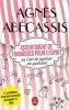 <b>Agnès  Abécassis</b>,Assortiment de friandises ou l`art de positiver au quotidien