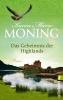 Moning, Karen Marie,Das Geheimnis der Highlands
