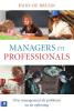 Hans de Bruijn,Managers en professionals - Over management als probleem en als oplossing