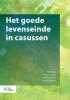 <b>Theo  Boer, Bart  Cusveller, Bart  Koopman, Dirk Jan  Bakker</b>,Het goede levenseinde in casussen
