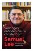 <b>Samuel  Lee</b>,Verlangen naar een nieuw christendom