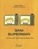 Ayse  Dogan, Katrien  Cuyvers,Sam Superman
