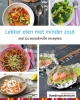 <b>Stichting Voedingscentrum Nederland</b>,Lekker eten met minder zout