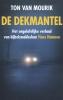 <b>Ton van Mourik</b>,De dekmantel
