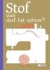 Griet de Smedt, Annick  Verschueren,Stof voor durf-het-zelvers 3. Naaien en breien.