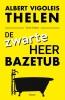<b>Albert Vigoleis  Thelen</b>,De zwarte heer Bazetub