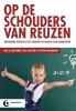 <b>Paul  Kirschner, Luce  Claessens, Steven  Raaijmakers</b>,Op de schouders van reuzen