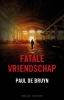 <b>Paul De Bruyn</b>,Fatale vriendschap