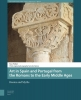 Rose  Walker,Late Antique and Early Medieval Iberia Art in Spain and Portugal from the Romans to the Early Middle Ages