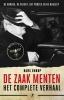 <b>Hans  Knoop</b>,De Zaak Menten, het ware verhaal